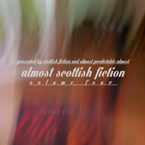 Almost Scottish Fiction Volume 4