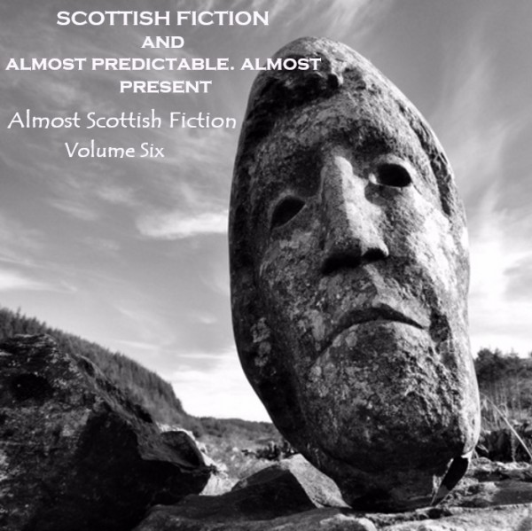 Almost Scottish Fiction Volume 6