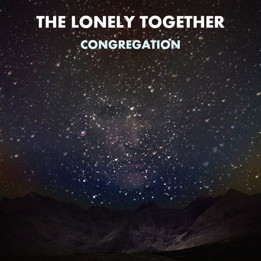 The Lonely Together - Congregation
